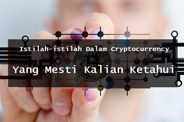 Istilah-istilah Dalam Cryptocurrency Yang Mesti Kalian Ketahui