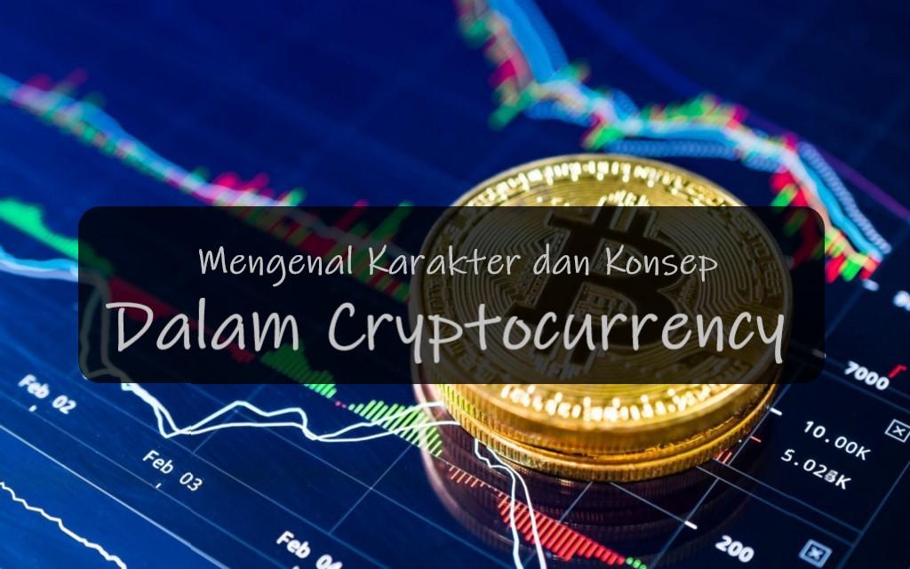 Mengenal Karakter dan Konsep Dalam Cryptocurrency